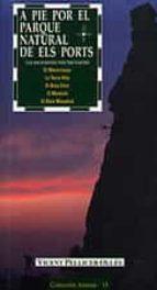 a pie por el parque natural de els ports las excursiones mas fasc inantes vicent pellicer 9788495684424