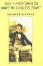 vida y aventuras de martin chuzzlewit (montesinos)-charles dickens-9788495776624