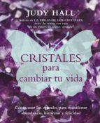 cristales para cambiar tu vida-judy hall-9788495973924