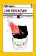 casi inocentes (x premio lengua de trapo de narrativa)-pedro ugarte-9788496080324