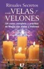 rituales secretos con velas y velones jose luis nuag lydia shammy 9788496112124