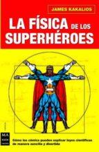 la fisica de los superheroes-james kakalios-9788496222724