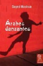 arabes danzantes-sayed kashua-9788496454224