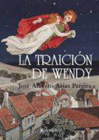 la traicion de wendy (premio andalucia joven narrativa 2009)-jose alberto arias pereira-9788496756724