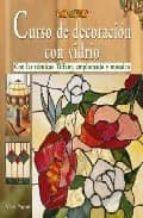 curso de decoracion con vidrio con las tecnicas tiffany, emplomad o y mosaico vicki payne 9788496777224