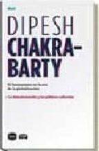 El libro de Humanismo en la era de la globalizacion autor DIPESH CHAKRABARTY TXT!