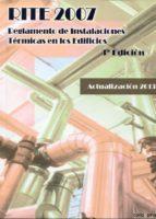 rite 2007: reglamento de instalaciones térmicas en los edificios 3ª ed. 9788496960824