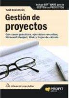 gestion de proyectos: con casos practicos, ejercicios resueltos, microsoft project risk y hojas de calculo ted klastorin 9788496998124