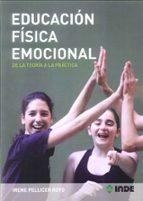 educacion fisica emocional: de la teoria a la practica-irene pellicer royo-9788497292924