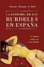 El libro de La historia de los burdeles en españa: de lupanares, puterios rea les y otras mancebias autor FERNANDO BRUQUETAS DE CASTRO TXT!