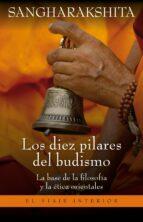 (pe) los diez pilares del budismo: la base de la filosofia y la etica orientales bhikshu sangharakshita 9788497545624