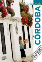 cordoba 2010 (guia viva express)-rafael arjona molina-9788497769624