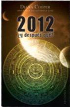 2012 ¿y despues que?-diana cooper-9788497776424