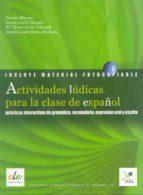 actividades ludicas par la clase de español: practicas interactiv as de gramatica, expresion oral y escrita 9788497781824