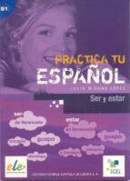 practica tu español ser y estar julia miñano 9788497783224