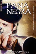 (pe) pana negra. premi narrativa ciutat de valencia 2007 joan olivares 9788498242324