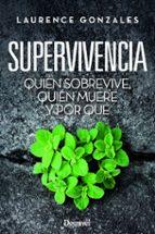 supervivencia: quien sobrevive, quien muere y por que laurence gonzales 9788498293524