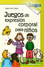 juegos de expresion corporal para niños sergio marin chazin 9788498420524