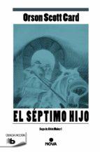 alvin maker 1: el septimo hijo-orson scott card-9788498729924