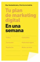 tu plan de marketing digital en una semana mauricio santambrosio giustina patricia andres 9788498753424