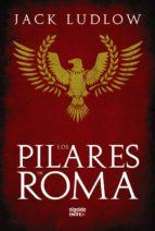 los pilares de roma: el sangriento final de la republica romana ( trilogia la republica, i)-jack ludlow-9788498772524