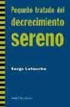 pequeño tratado del decrecimiento sereno-serge latouche-9788498880724