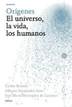 origenes: el universo, la vida, los humanos-jose maria bermudez de castro-carlos briones-alberto fernandez-9788498928624