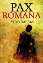 pax romana (ebook)-yeyo balbas-9788499183824
