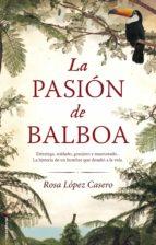 la pasión de balboa (ebook)-rosa maria lopez casero-9788499186924