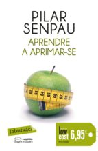aprendre a aprimar-se (low cost)-pilar senpau-9788499308524