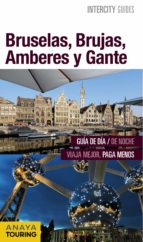 bruselas, brujas, amberes y gante 2016 (intercity guides) 9788499358024