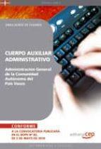 CUERPO AUXILIAR ADMINISTRATIVO DE LA ADMINISTRACION GENERAL DE LA COMUNIDAD AUTONOMA DEL PAIS VASCO. SIMULACROS DE EXAMEN