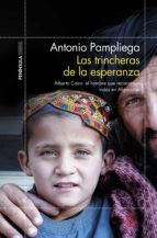las trincheras de la esperanza-antonio pampliega-9788499427324