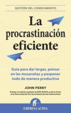 la procrastinación eficiente (ebook)-john perry-9788499444024