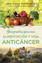 guía práctica para una alimentación y vida anticáncer (ebook)-odile fernandez-9788499448824