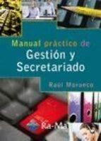 manual practico de gestion y secretariado sr. raul morueco gomez 9788499641324