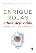 adiós, depresión (ebook)-enrique rojas-9788499983424