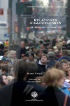 relaciones humanizadoras (ebook)-pedro trigo-9789569320224