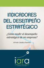 indicadores del desempeño estratégico (ebook)-alfredo ceballos ramirez-9789585975224