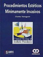 procedimientos esteticos minimamente invasivos (i annual meeting of aesthetic procedures) c. yamaguchi 9789588328324