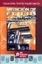 medicion de flujo: placas de orificio, toberas de flujo y tubos v enturi gustavo villalobos ordaz 9789681857424