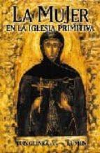 la mujer en la iglesia primitiva luis glinka 9789870003724