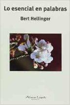 lo esencial en palabras bert hellinger 9789871522224