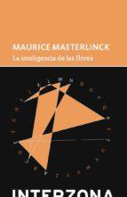 la inteligencia de las flores maurice maeterlinck 9789873874024