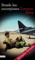 donde los escorpiones (ejemplar firmado por el autor) lorenzo silva 2910019778334