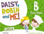 daisy, robin and me! green class book b (5 años) 9780194806534