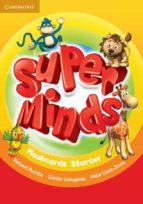 super minds starter flashcards (pack of 78) 9780521221634