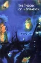 the theory of inspiration: composition as a crisis of subjectivit y in romantic and post romantic writing timothy clark 9780719059834