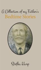 a collection of my father's bedtime stories (ebook)-stefka harp-9780992304034