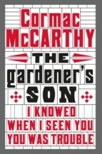 the gardener s son cormac mccarthy 9781447273134